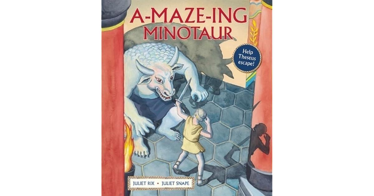 A Maze Ing Minotaur By Juliet Rix