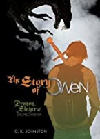 The Story of Owen: Dragon Slayer of Trondheim (The Story of Owen, #1)