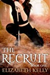 The Recruit: Book One (The Recruit, #1)