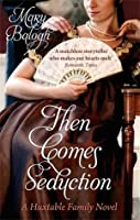 Then Comes Seduction (Huxtable Quintet #2)