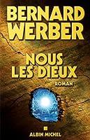 Nous, les dieux:Cycle des dieux - tome 1 (Littérature française)