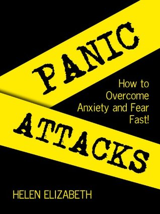 Panic Attack: How to Overcome Anxiety and Fear Fast! (*Limited Edition*)