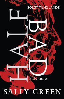 Half Bad - Halvkode by Sally Green
