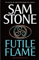 Futile Flame: Book Two of the Vampire Gene
