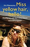 Iris Hannema: Miss yellow hair, hello!