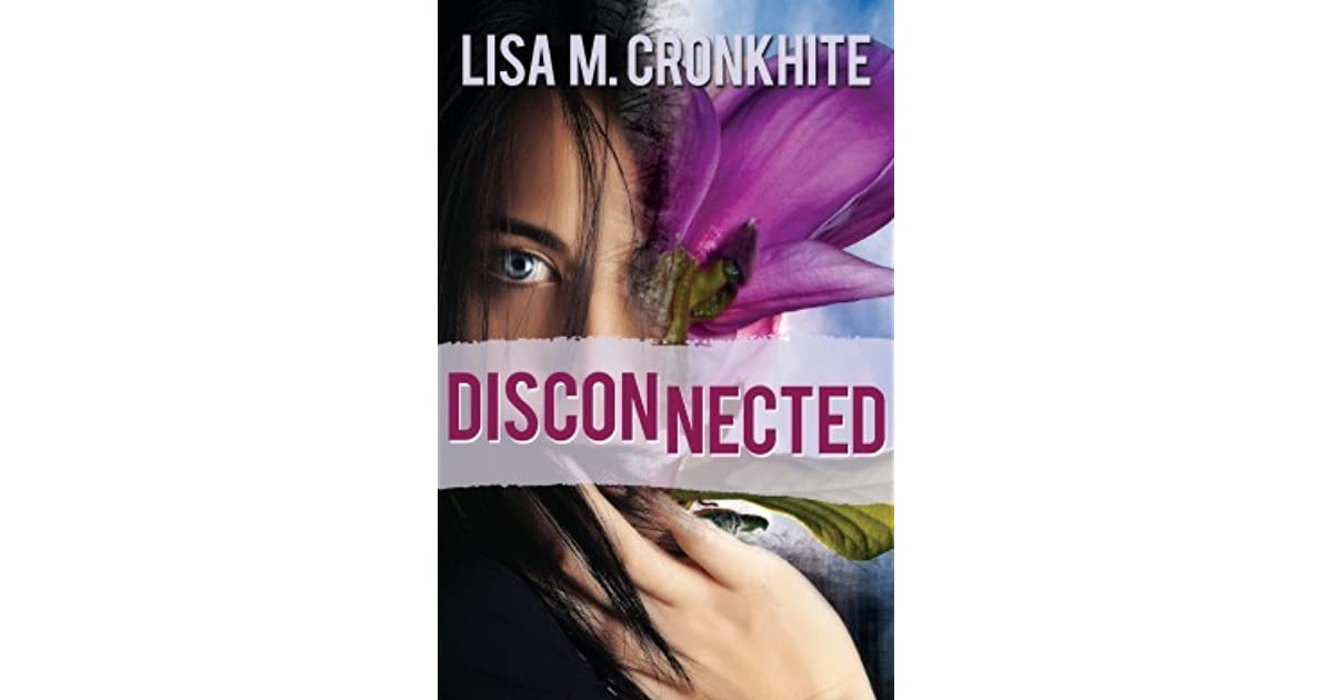 Disconnected by Lisa M  Cronkhite