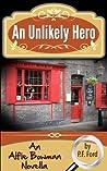 An Unlikely Hero (Alfie Bowman Novellas, #1)