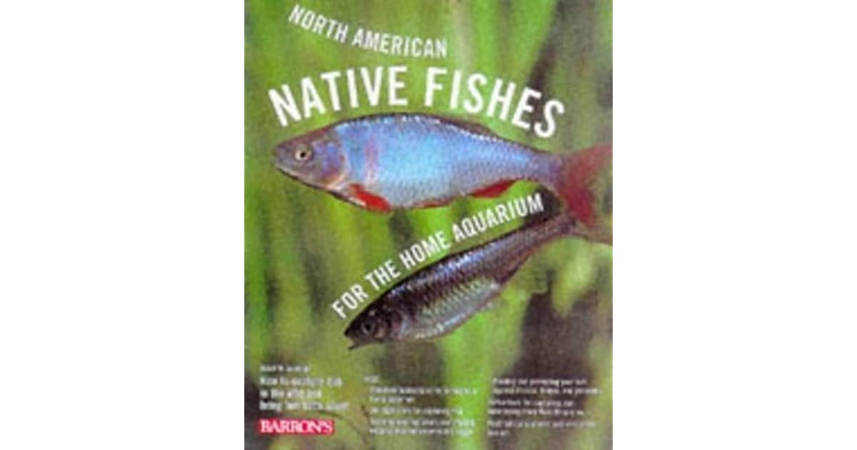 North American Native Fishes for the Home Aquarium by David M  Schleser