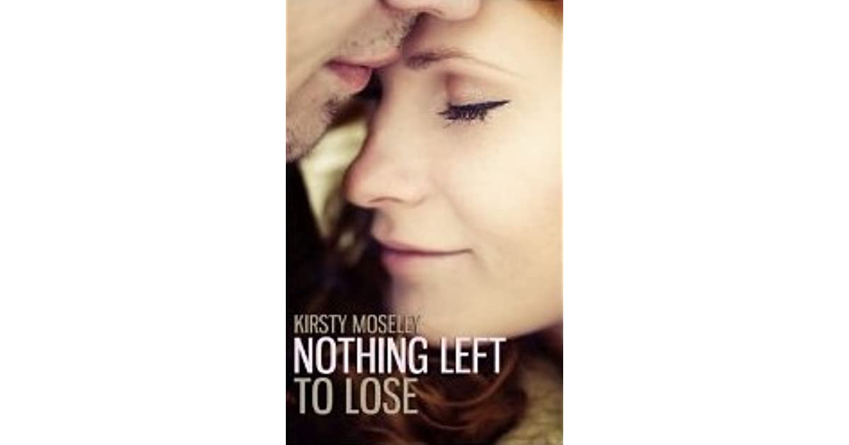Nothing Left To Lose Guarded Hearts 1 2 By Kirsty Moseley