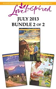 Love Inspired July 2013 - Bundle 2 of 2: Baby in His Arms\Montana Wrangler\His Unexpected Family