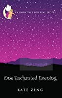 One Enchanted Evening- A fairy tale for real people