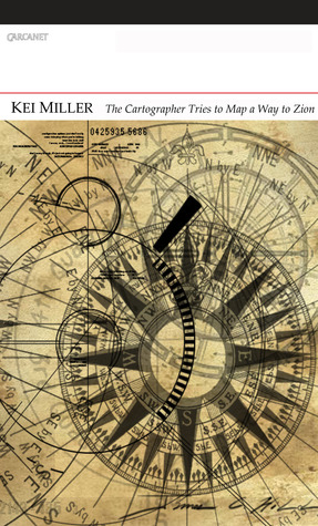 The Cartographer Tries to Map a Way to Zion by Kei Miller