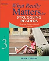 What Really Matters for Struggling Readers: Designing Research-Based Programs, 3/e (What Really Matters Series)