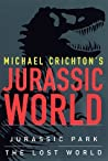 Michael Crichton's Jurassic World: Jurassic Park / The Lost World