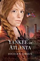 Yankee in Atlanta (Heroines Behind the Lines: Civil War, #3)