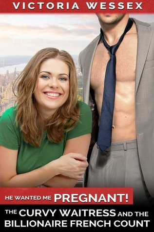 The Curvy Waitress and the Billionaire French Count by Victoria Wessex