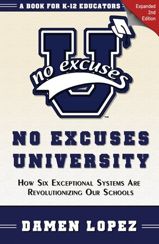 No Excuses University: How Six Exceptional Systems Are Revolutionizing Ours Schools