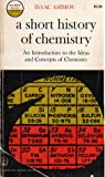 A Short History of Chemistry (Science Study)