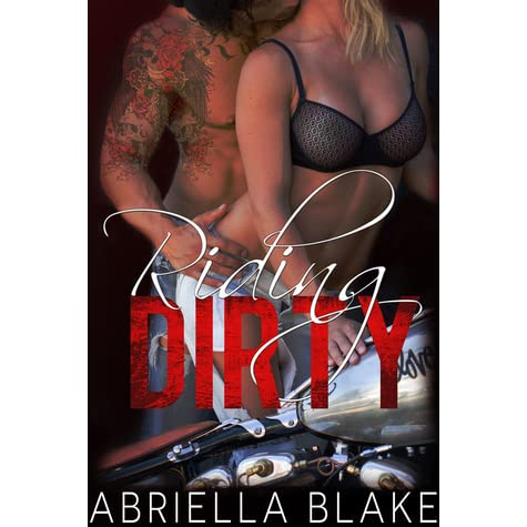 ABRIELLA BLAKE RIDING DIRTY EBOOK DOWNLOAD
