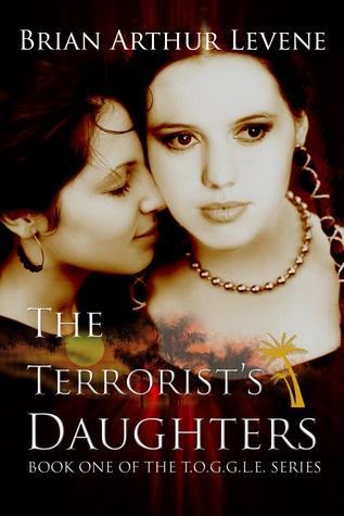 The Terrorist's Daughters (T.O.G.G.L.E., #1)