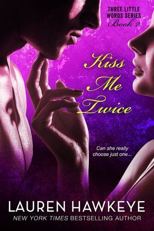 Kiss Me Twice (Three Little Words, #2)
