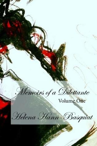 Memoirs of a Dilettante Volume One