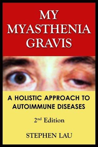 My Myasthenia Gravis: A Holistic Approach to Autoimmune Diseases