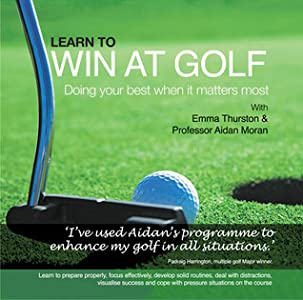 Learn to Win at Golf: Doing Your Best When It Matters Most