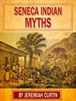 Seneca Indian Myths