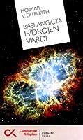 Başlangıçta Hidrojen Vardı