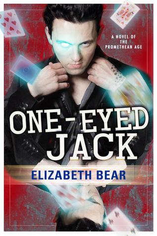 One-Eyed Jack by Elizabeth Bear