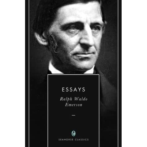ralph waldo emerson self reliance other essays Free essay: response to self-reliance by ralph waldo emerson i believe that, essentially, life consists of a series of choices a grouping of these choices.