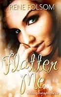 Flatter Me (Roommate Romance, #4)