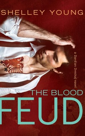 Read The Blood Feud Dardian Dreshaj 1 By Shelley Young