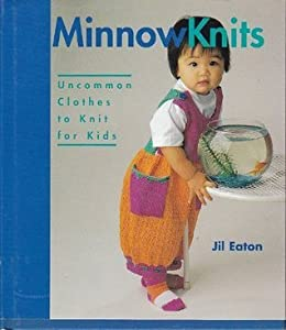 Minnowknits: Uncommon Clothes to Knit for Kids