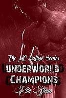 Underworld Champions (MC Outlaw, #1)
