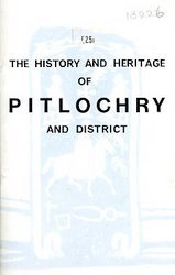 The History and Heritage of Pitlochry and District by The Pitlochry and District ...