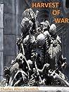 Harvest of War by Charles Allen Gramlich
