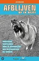 AFBLIJVEN of ik bijt! Praktische richtlijnen voor de behandeling van bezitsagressie bij honden