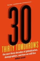 Thirty Tomorrows: The Next Three Decades of Globalization, Demographics, and How We Will Live