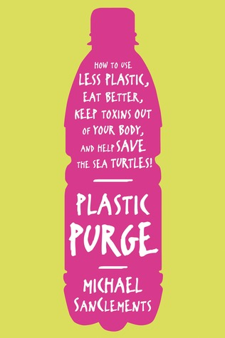 "Book cover of ""Plastic Purge"" by Michael SanClements"