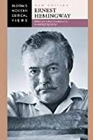 Ernest Hemingway (Bloom's Modern Critical Views)