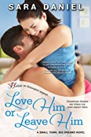 Love Him or Leave Him (Small Town, Big Dreams, #2)