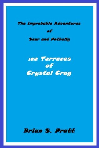 The Improbable Adventures of Scar and Potbelly: Ice Terraces of Crystal Crag