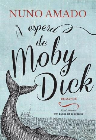 À Espera de Moby Dick