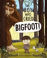 Boy Who Cried Bigfoot!