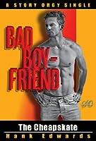 The Cheapskate: Bad Boyfriends (Story Orgy Singles)