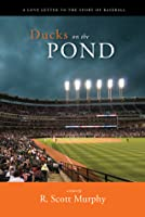 Ducks on the Pond: A Love Letter to the Sport of Baseball
