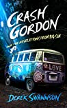 Crash Gordon and the Revelations from Big Sur by Derek Swannson