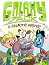 A Galactic Easter! (Galaxy Zack, #7)